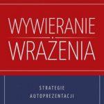 Wywieranie wrażenia na innych okiem psychologa Białystok